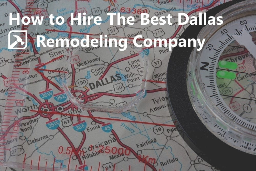 How to Hire Best Dallas Remodeling Company